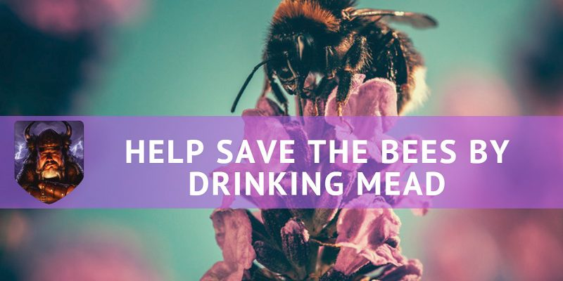 drink mead save bees